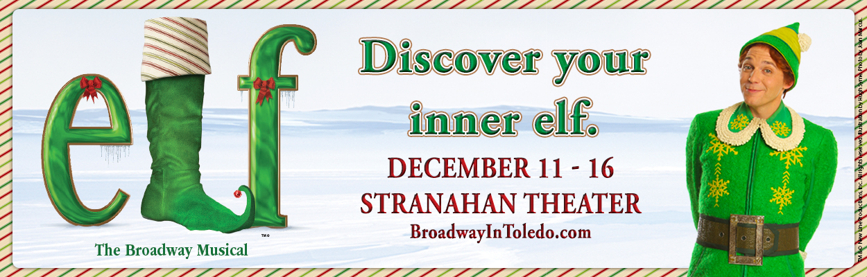 Elf The Broadway Musical at Stranahan Theater December 11-16