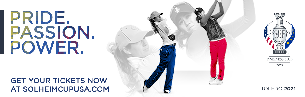 2021 Solheim Cup in Toledo. Get Your Tickets Now at SolheimCupUSA.com